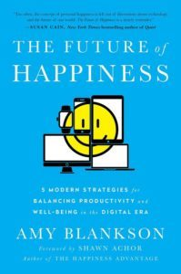 he Future of Happiness by Amy Blankson